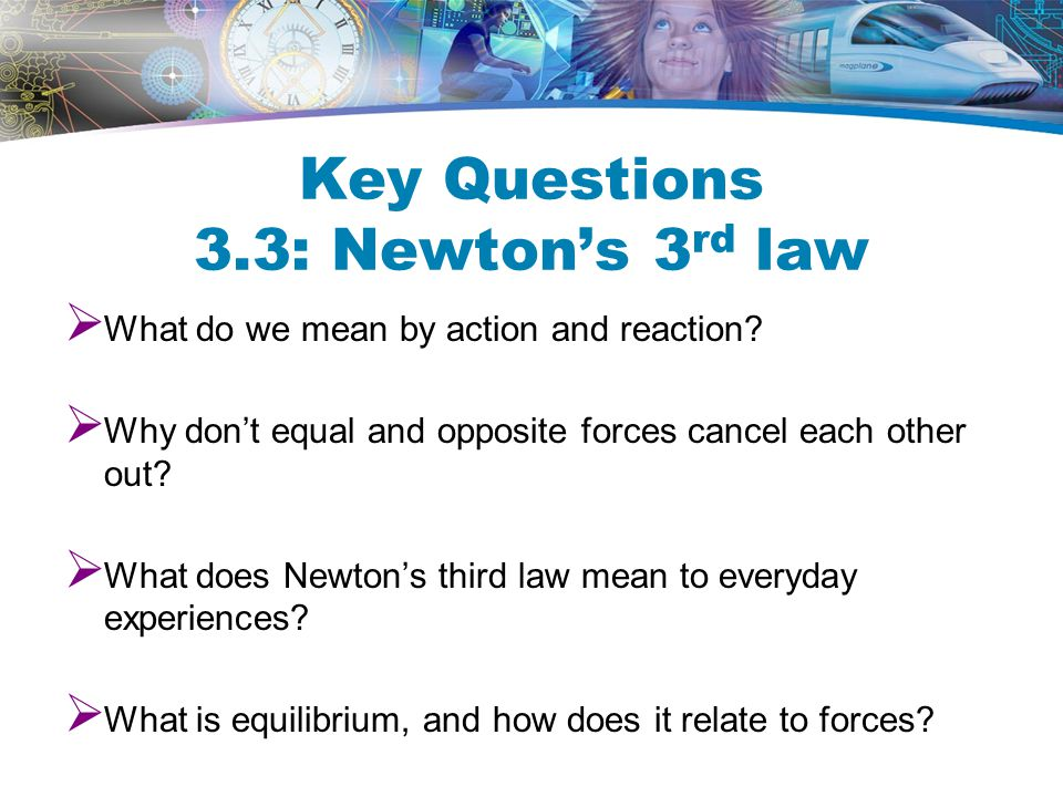 Key Questions 3.3: Newton's 3rd law