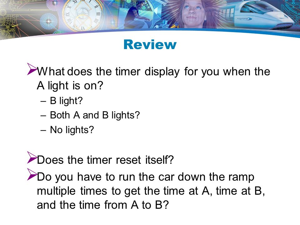 Review What does the timer display for you when the A light is on