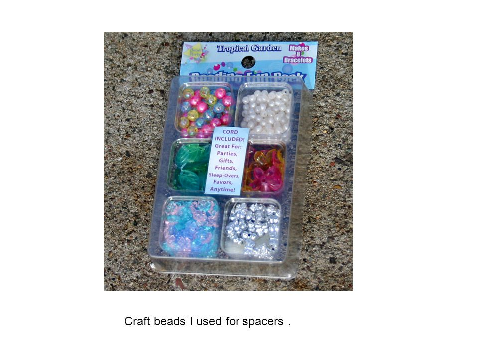 Craft beads I used for spacers .