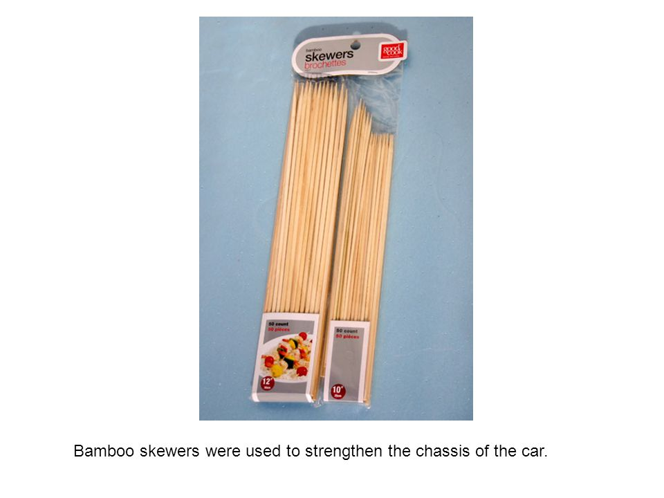 Bamboo skewers were used to strengthen the chassis of the car.