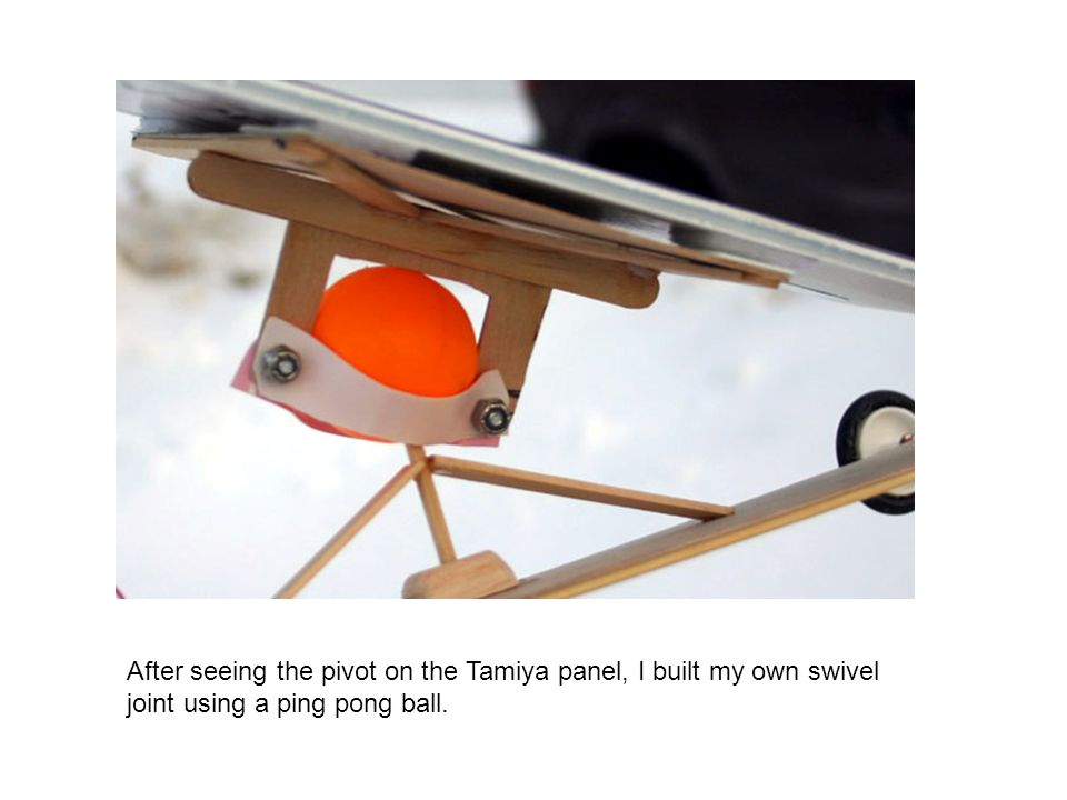 After seeing the pivot on the Tamiya panel, I built my own swivel joint using a ping pong ball.
