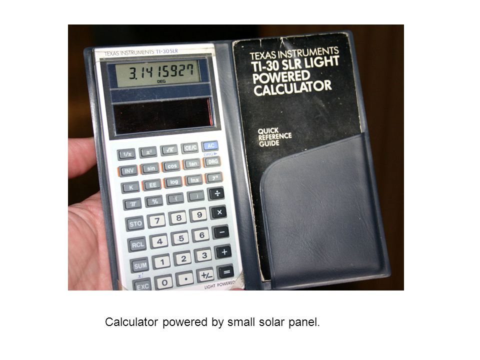 Calculator powered by small solar panel.