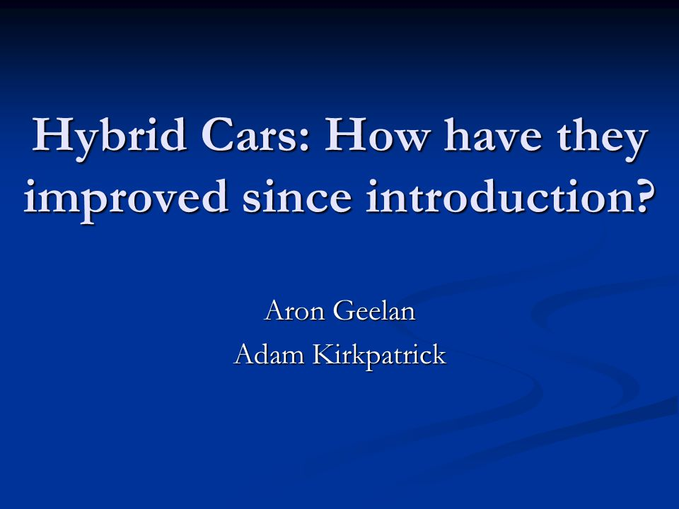 Hybrid Cars: How have they improved since introduction