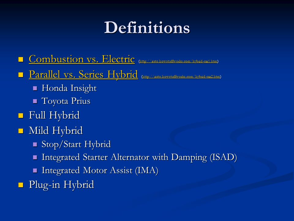 Definitions Combustion vs. Electric (http://auto.howstuffworks.com/hybrid-car1.htm)
