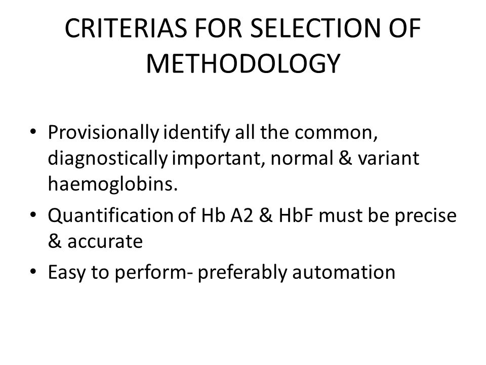 CRITERIAS FOR SELECTION OF METHODOLOGY