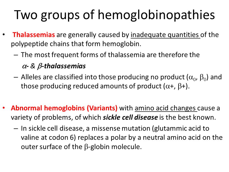 Two groups of hemoglobinopathies