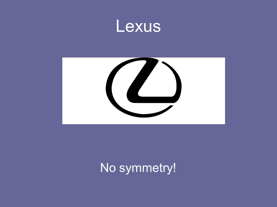 Lexus No symmetry!