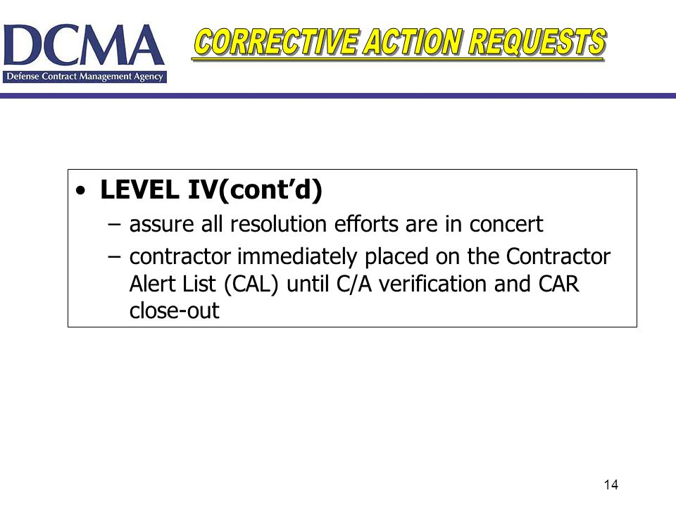 LEVEL IV(cont'd) assure all resolution efforts are in concert