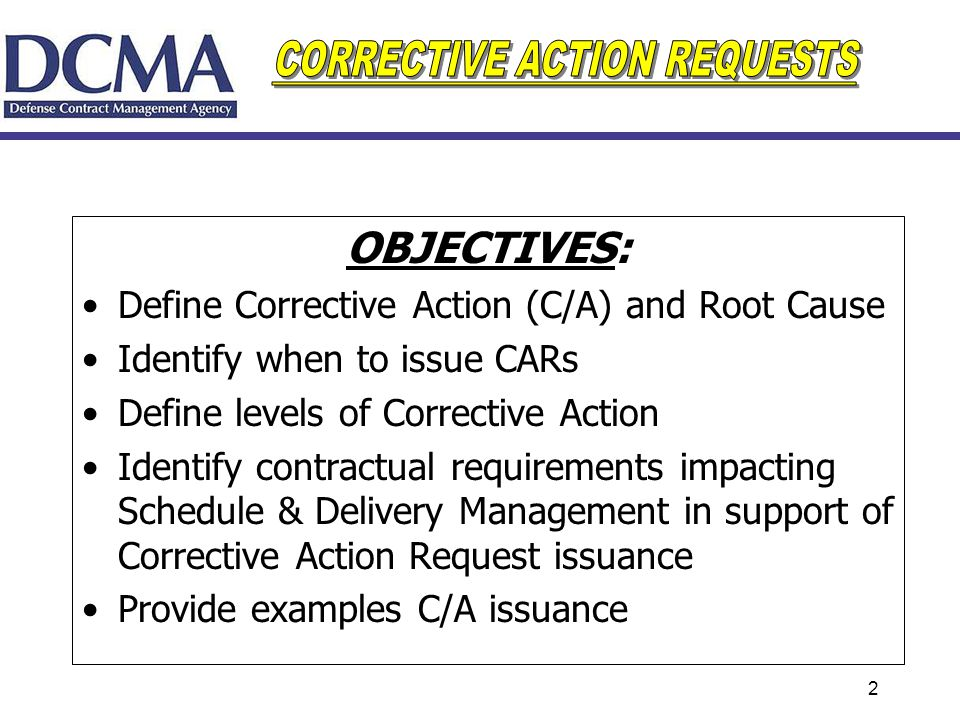 OBJECTIVES: Define Corrective Action (C/A) and Root Cause