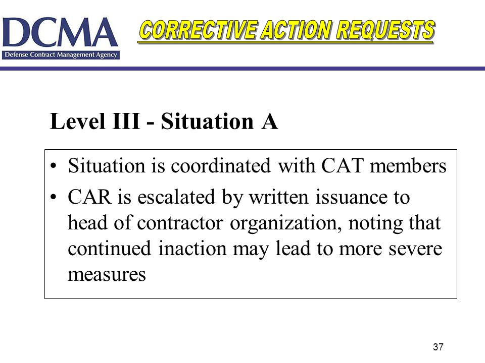 Level III - Situation A Situation is coordinated with CAT members