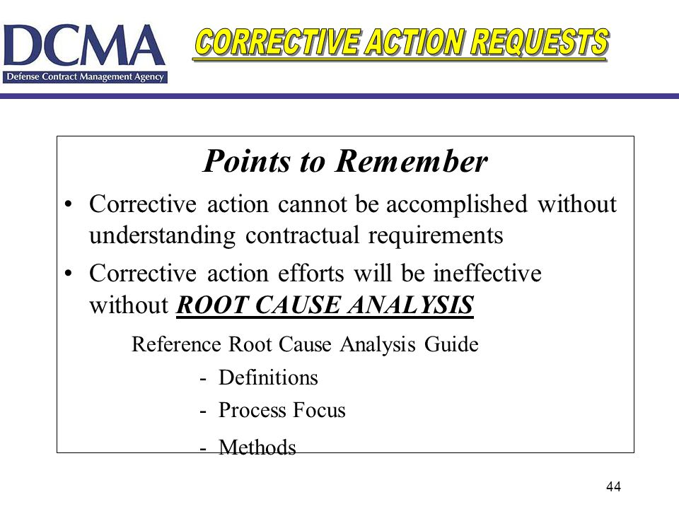 Points to Remember Corrective action cannot be accomplished without understanding contractual requirements.