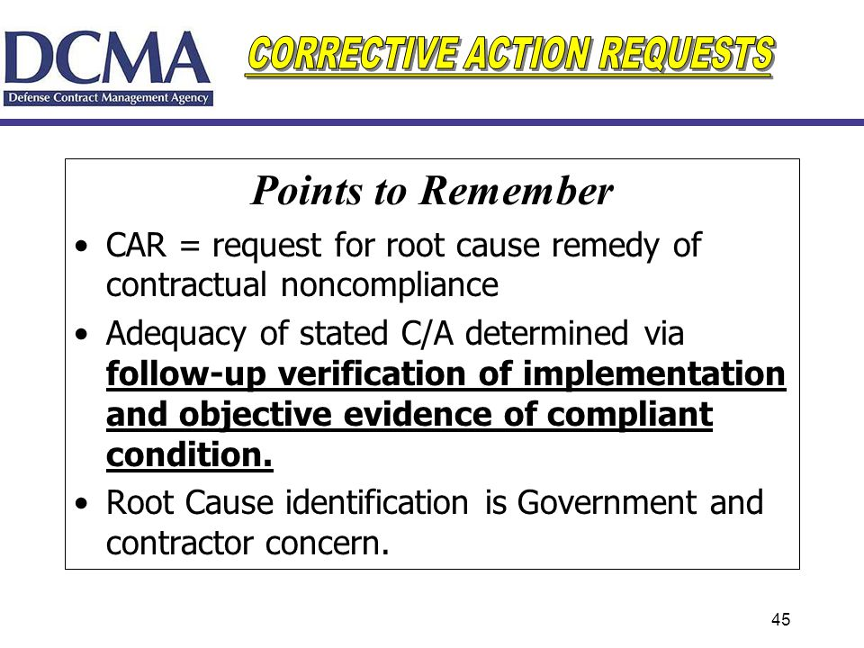 Points to Remember CAR = request for root cause remedy of contractual noncompliance.