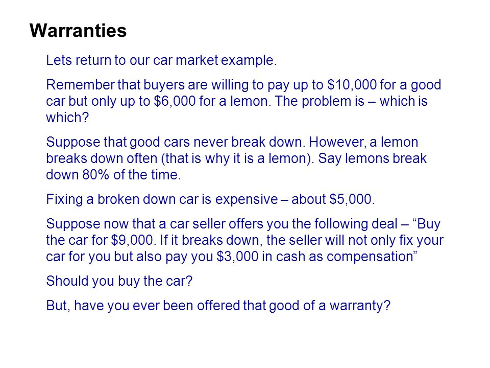 Warranties Lets return to our car market example.