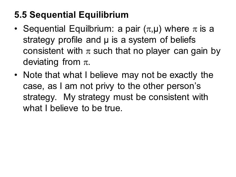 5.5 Sequential Equilibrium
