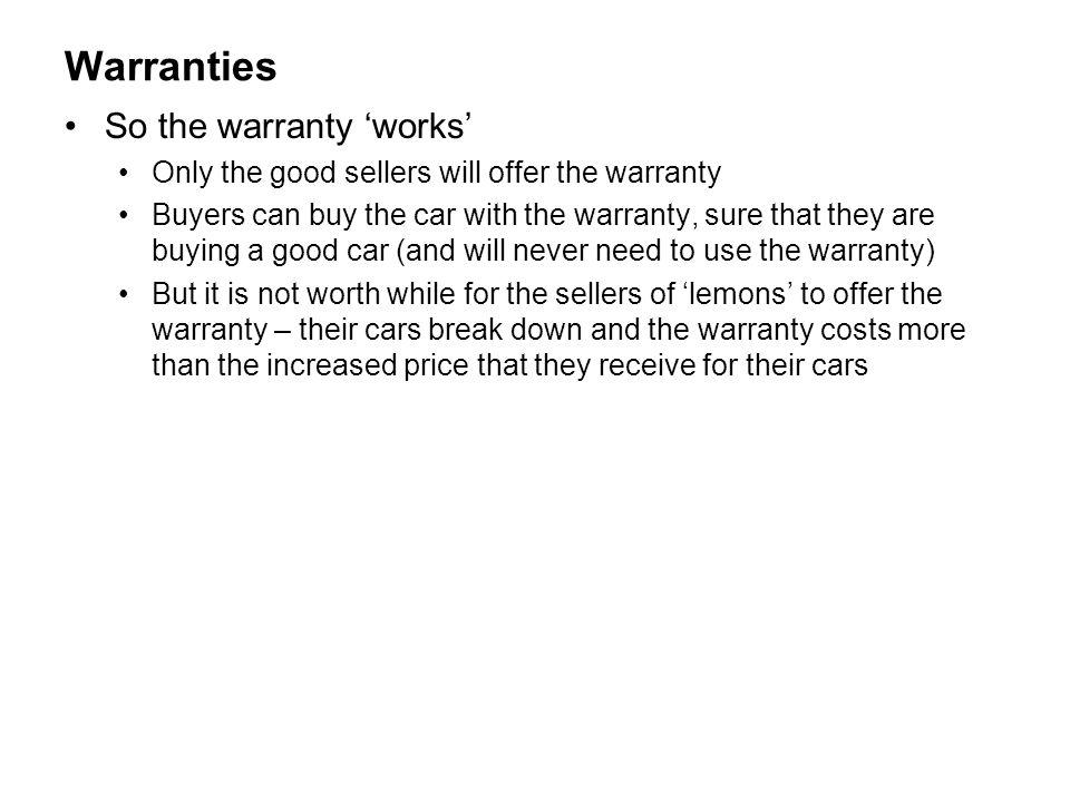 Warranties So the warranty 'works'