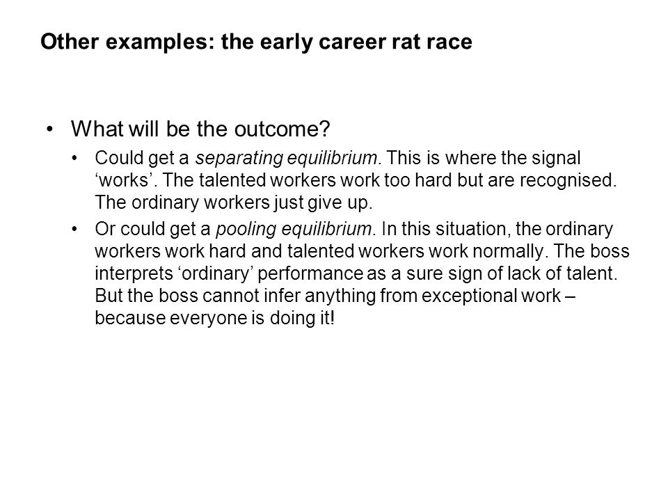 Other examples: the early career rat race
