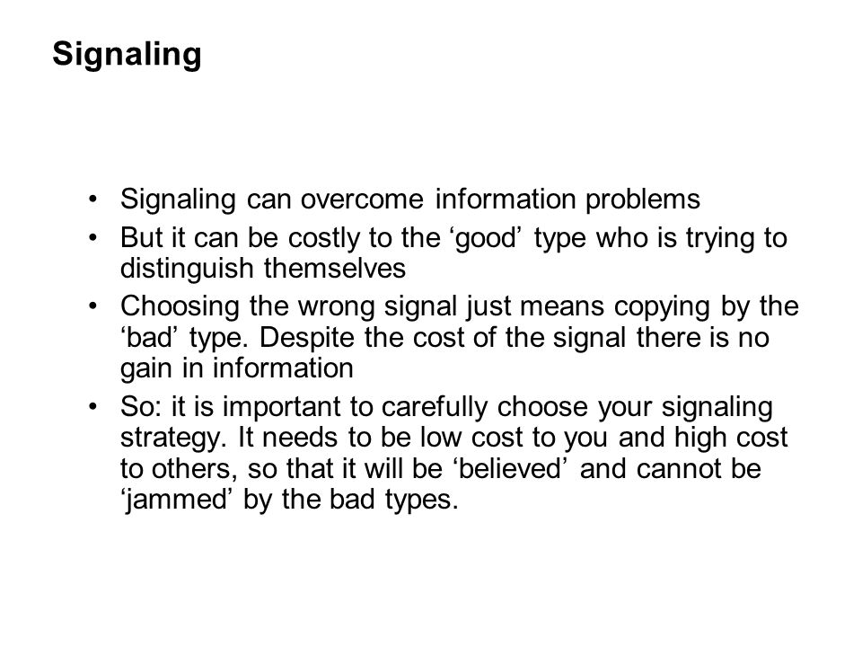 Signaling Signaling can overcome information problems