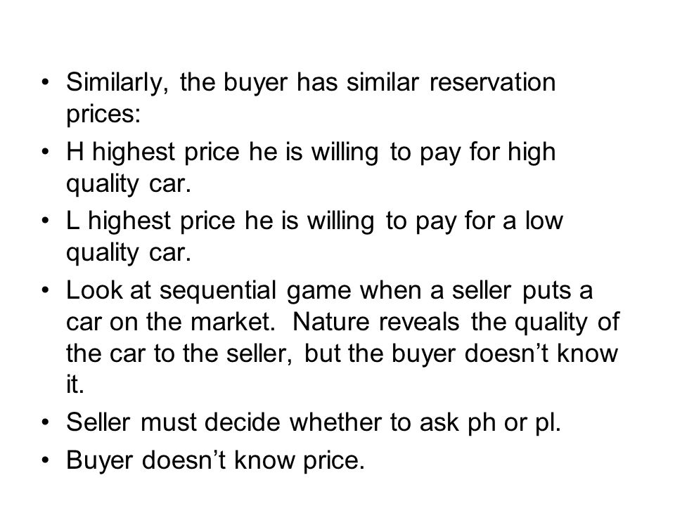 Similarly, the buyer has similar reservation prices: