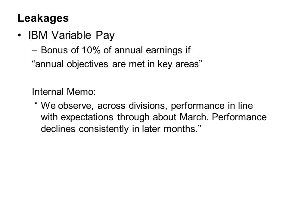 Leakages IBM Variable Pay Bonus of 10% of annual earnings if