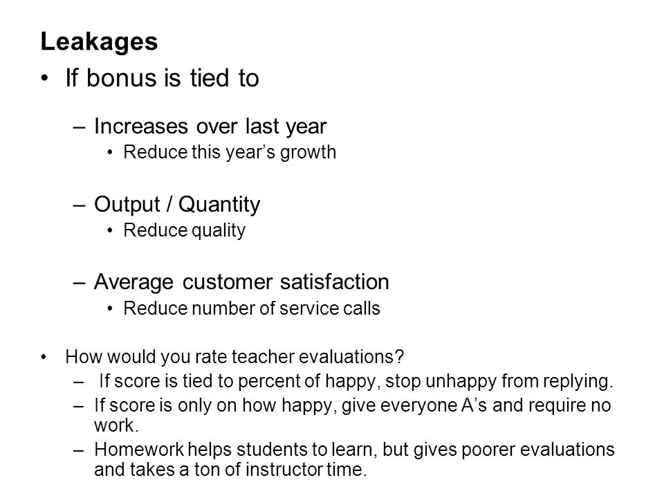 Leakages If bonus is tied to Increases over last year