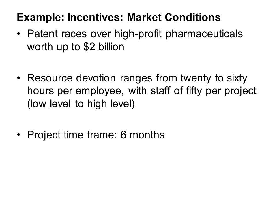Example: Incentives: Market Conditions