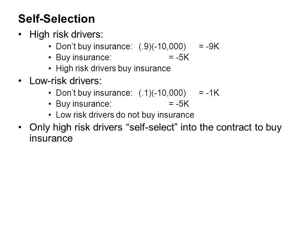 Self-Selection High risk drivers: Low-risk drivers:
