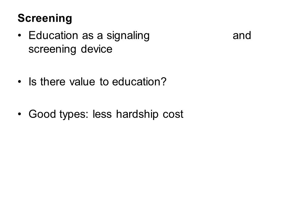 Screening Education as a signaling and screening device. Is there value to education