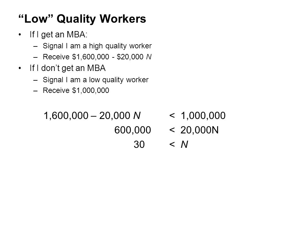 Low Quality Workers 1,600,000 – 20,000 N < 1,000,000