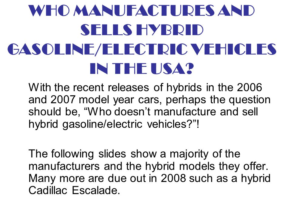 WHO MANUFACTURES AND SELLS HYBRID GASOLINE/ELECTRIC VEHICLES IN THE USA