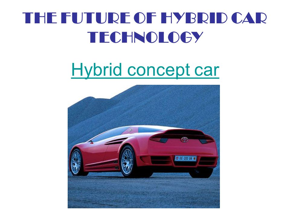 THE FUTURE OF HYBRID CAR TECHNOLOGY