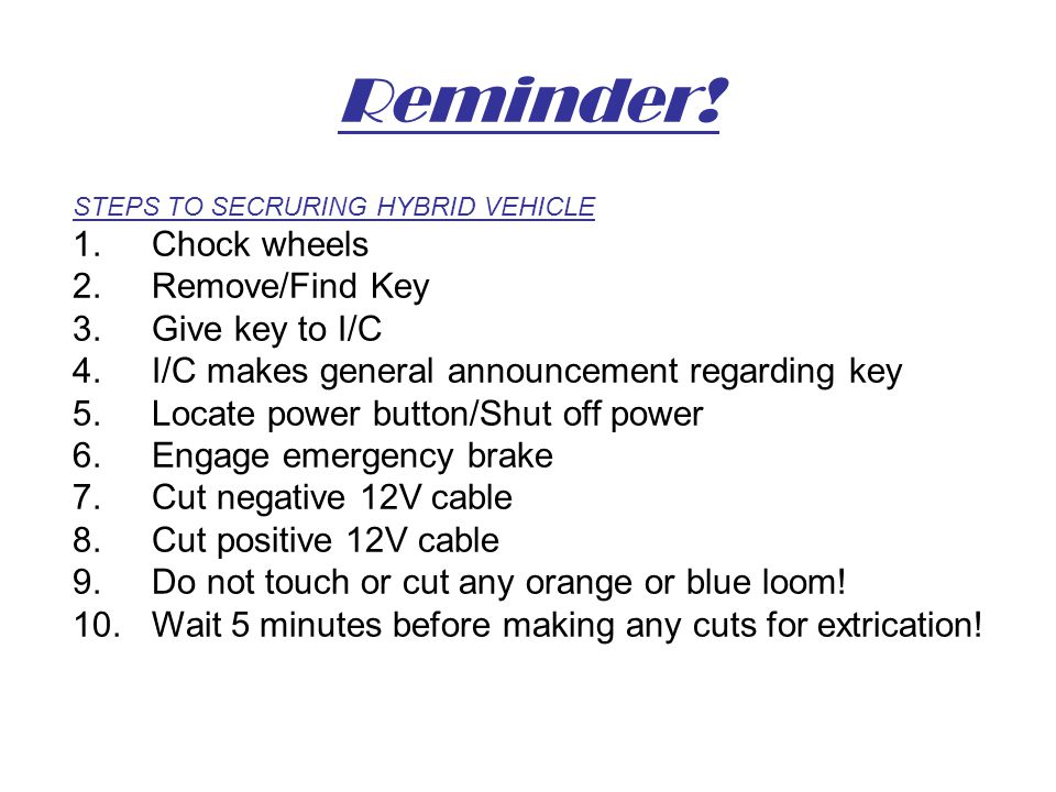 Reminder! 1. Chock wheels 2. Remove/Find Key 3. Give key to I/C