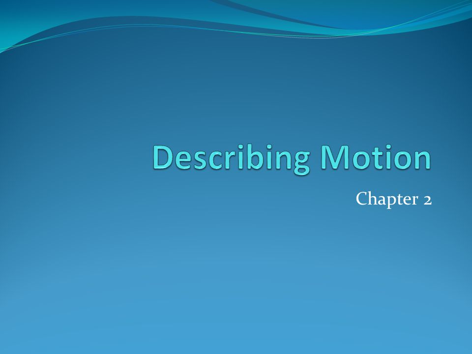 Describing Motion Chapter 2