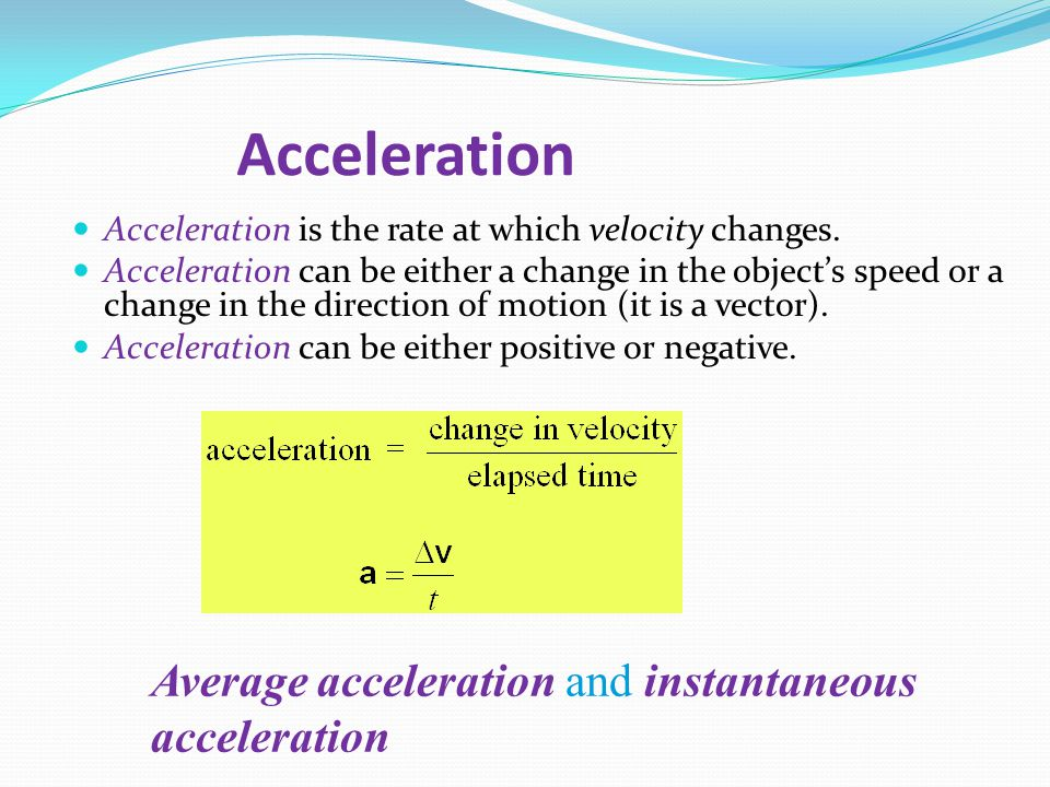 Acceleration Average acceleration and instantaneous acceleration