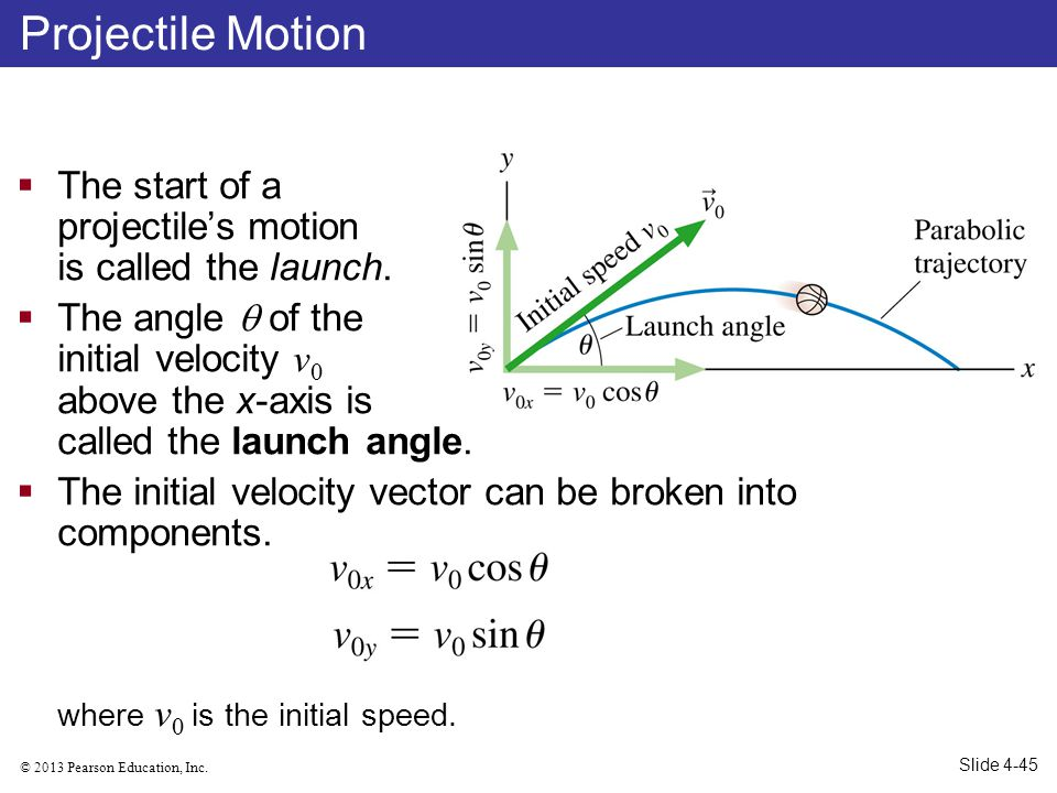 Projectile Motion The start of a projectile's motion is called the launch.