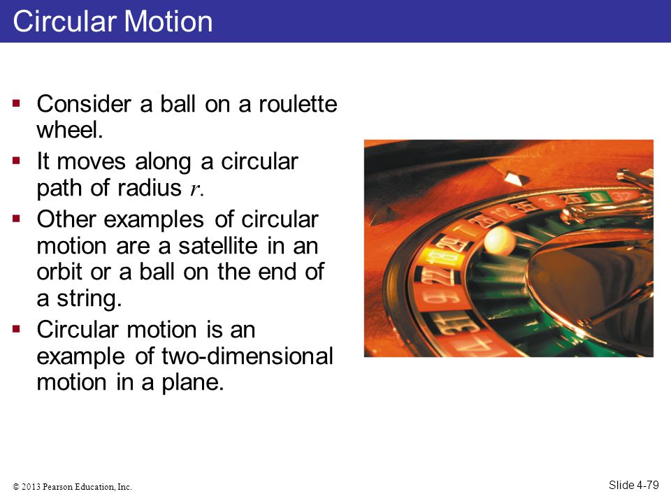 Circular Motion Consider a ball on a roulette wheel.