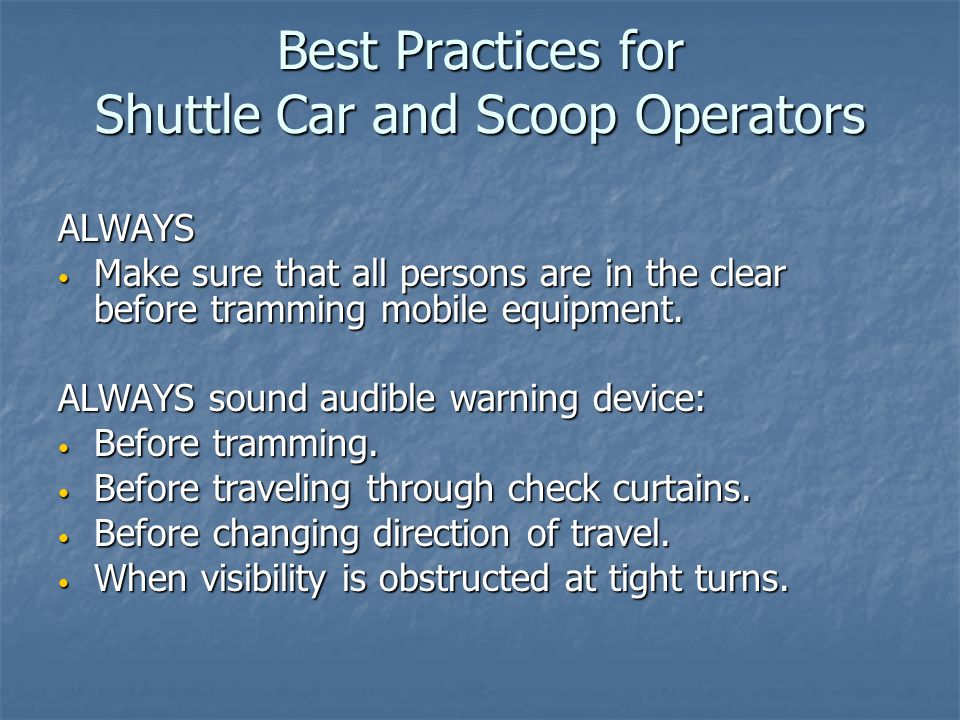 Best Practices for Shuttle Car and Scoop Operators