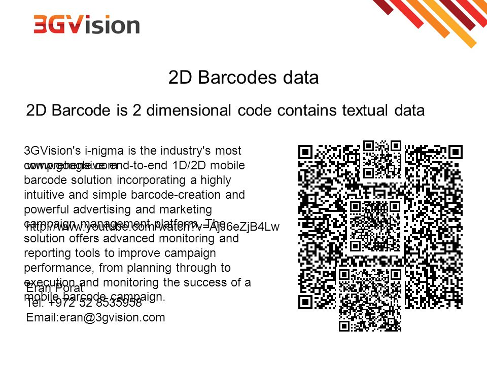 2D Barcodes data 2D Barcode is 2 dimensional code contains textual data.