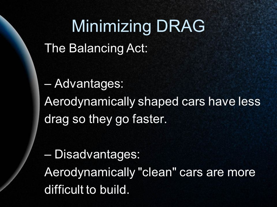 Minimizing DRAG The Balancing Act: – Advantages: