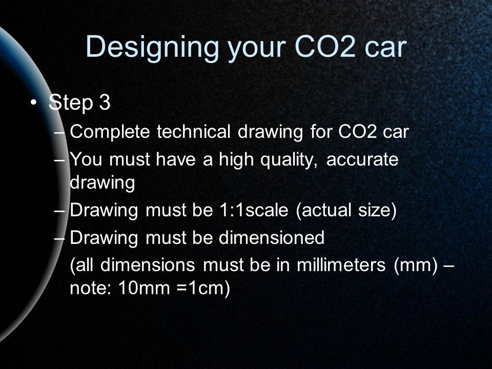 Designing your CO2 car Step 3 Complete technical drawing for CO2 car