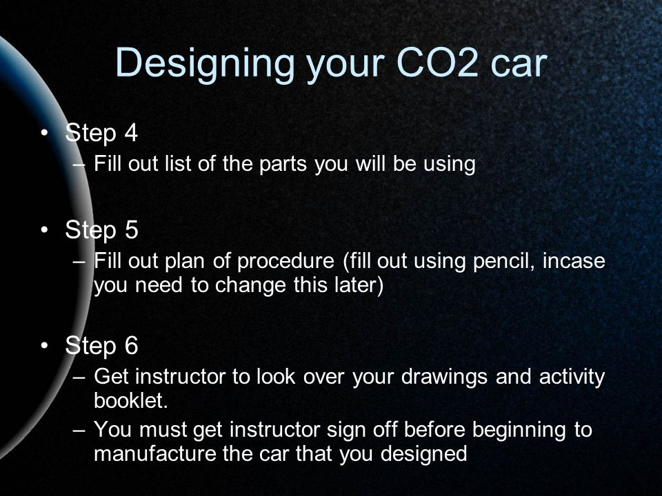 Designing your CO2 car Step 4 Step 5 Step 6