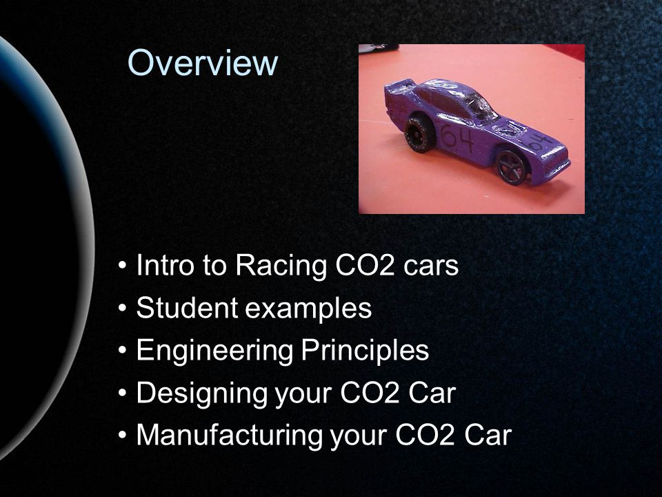 Overview • Intro to Racing CO2 cars • Student examples