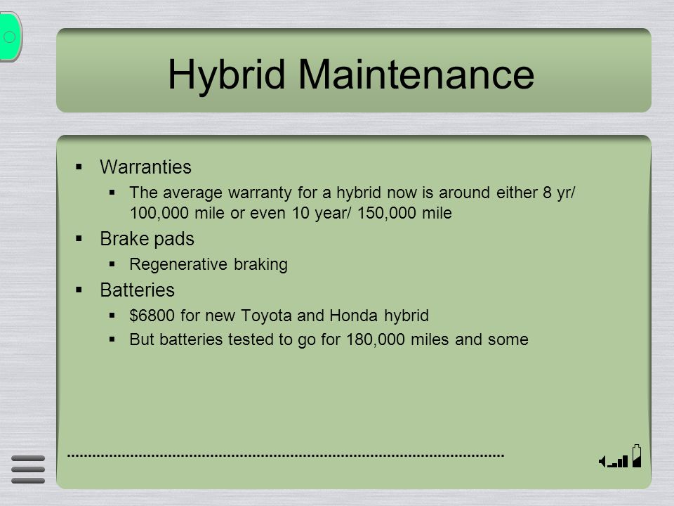 Hybrid Maintenance Warranties Brake pads Batteries