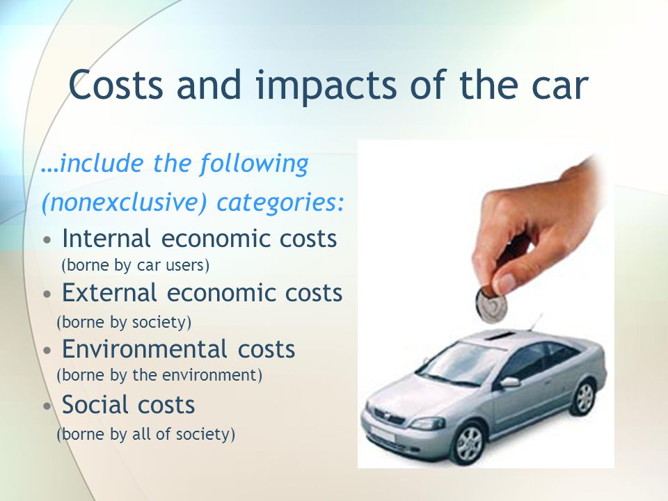 Costs and impacts of the car