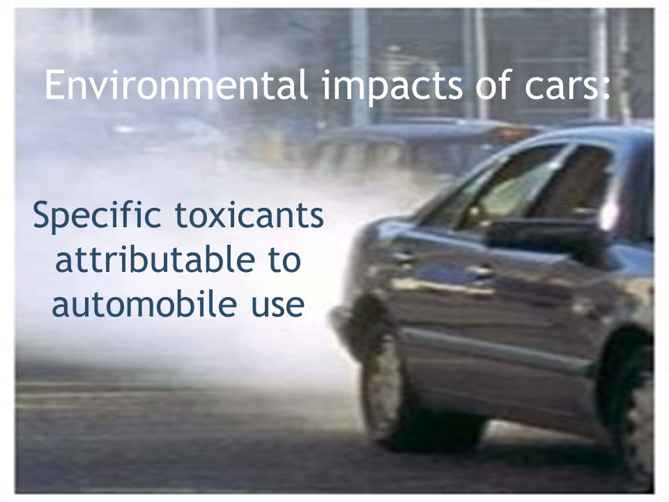 Specific toxicants attributable to automobile use