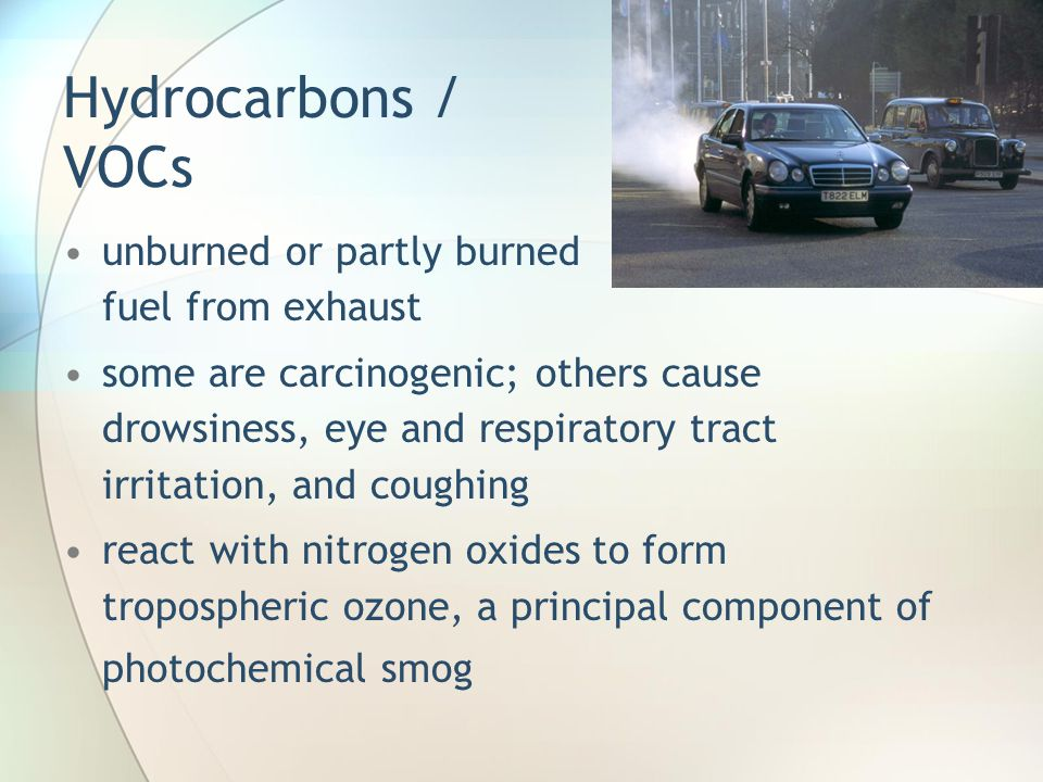 Hydrocarbons / VOCs unburned or partly burned fuel from exhaust