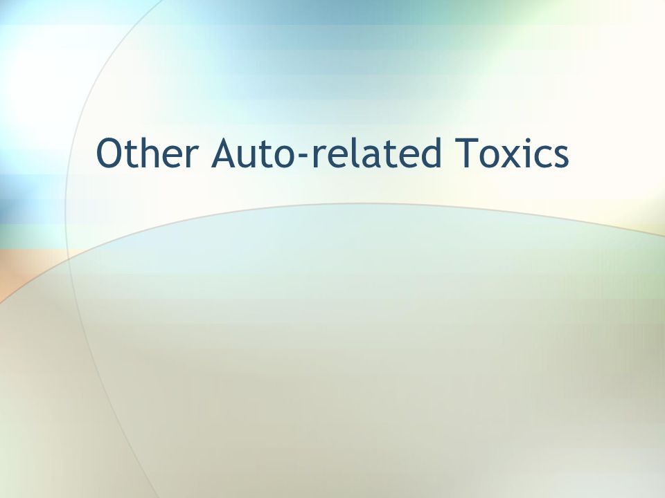 Other Auto-related Toxics