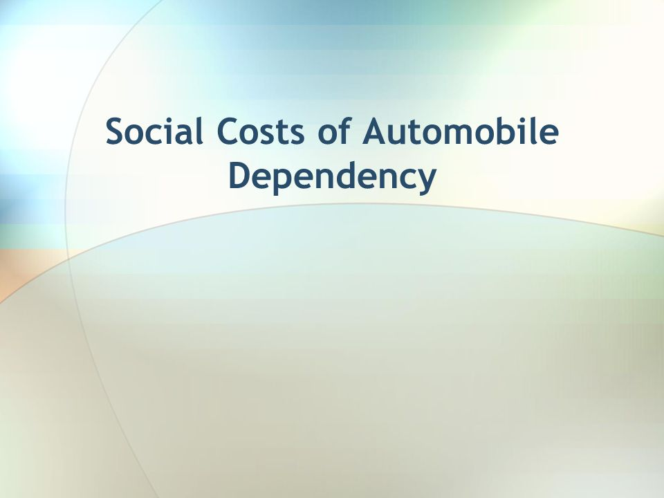 Social Costs of Automobile Dependency