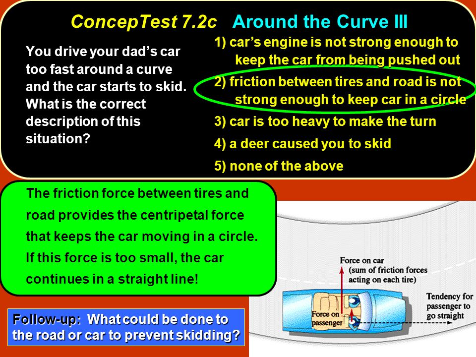 ConcepTest 7.2c Around the Curve III