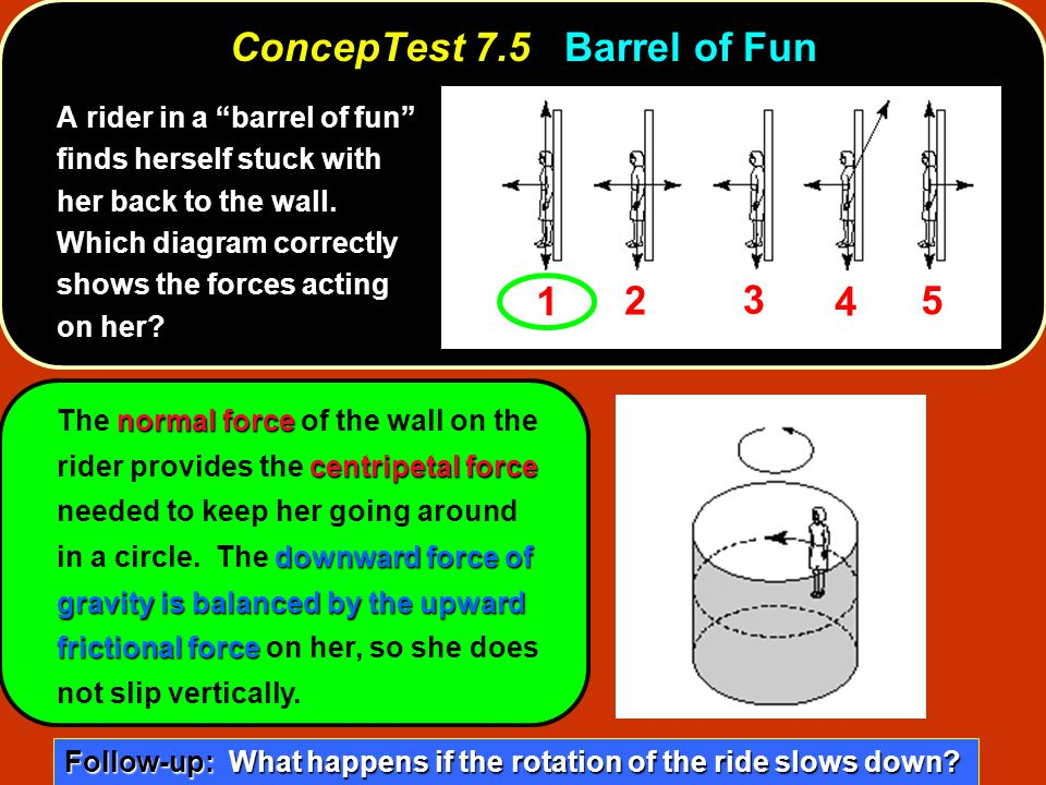 ConcepTest 7.5 Barrel of Fun