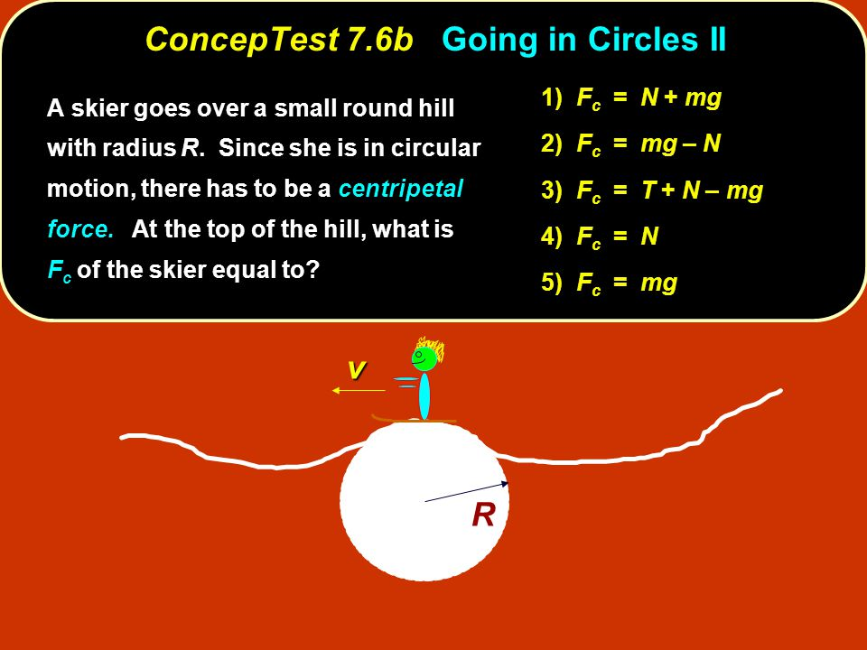 ConcepTest 7.6b Going in Circles II